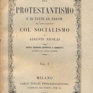 Del Protestantismo e di tutte le eresie nel loro rapporto col socialismo. Primo vol.
