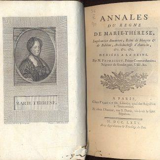 Annales du Regne de Marie Therese, Imperatrice dovairiere, Reine de Hongrie et de Boheme, Archiduchesse d'Autriche, etc. etc.