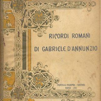 Ricordi romani di Gabriele D'Annunzio.