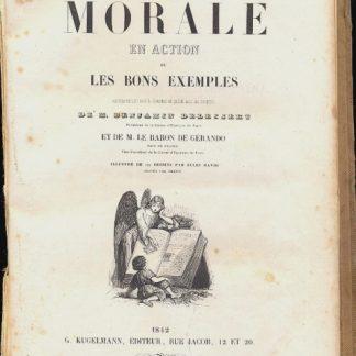 La morale en action ou les bons exemples. Illustrè de 120 dessins par Jules David, Graves par Chevin.