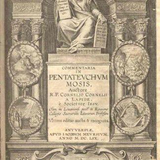 Commentaria in Pentateuchum Myosis. Ultima editio aucta & recognita.