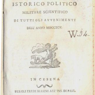 Almanacco istorico politico militare scientifico di tutti gli avvenimenti dell'anno 1795.