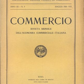 Commercio (Confederazione Nazionale Fascista dei Commercianti - anno III, n. 5).