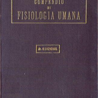 Compendio di fisiologia umana. Ad uso degli studenti di medicina e medici pratici.