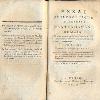 Essai philosophique concernant l'Entendement humain, où l'on montre quelle est l'ètendue de nos connoissances certaines, et la maniere dont nous y parvenons.
