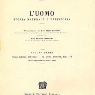 L'uomo storia naturale e preistoria. Versione italiana di Velio Zanolli.