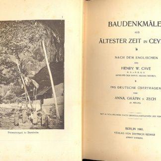 Baudenkmaler aus altester zeit in Ceylon. Nach dem englischen des Henry W. Cave. Ins deutsche ubertragen von Anna Grafin v. Zech.