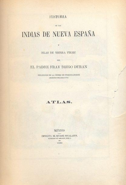 Historia de las Indias de Nueva Espana y Islas de Tierra Firme. Atlas.
