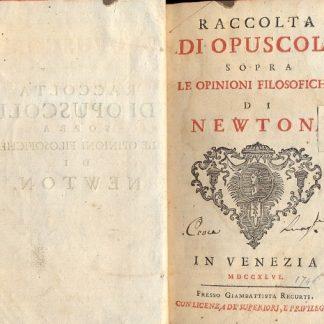Raccolta di opuscoli sopra le opinioni filosofiche di Newton.