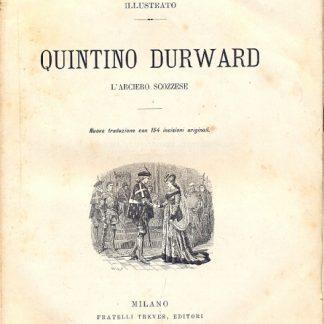 Quintino Durward, l'arciere scozzese. Illustrato.