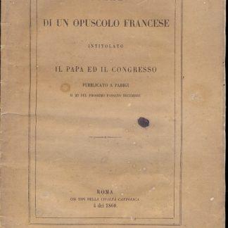 Esame di un opuscolo francese intitolato il Papa ed il congresso. Pubblicato a Parigi il 22 del prossimo passato decembre.