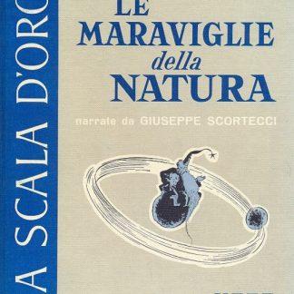 Le maraviglie della natura. La Scala d'oro, serie IV n. 13.