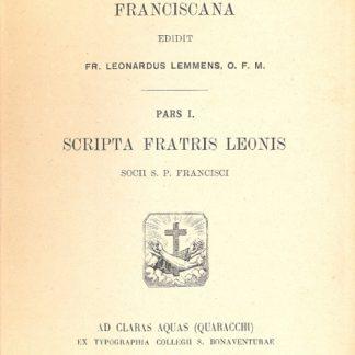 Documenta antiqua franciscana. Pars I: Scripta Fratris Leonis.