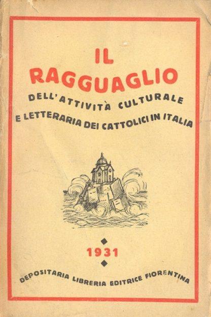 Il Ragguaglio dell'attività culturale e letteraria dei cattolici in Italia nel 1931.