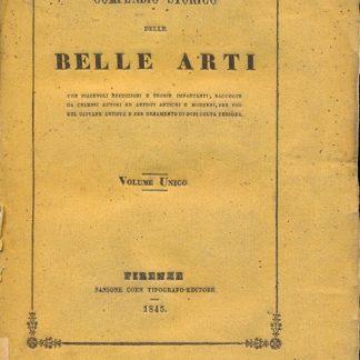 Compendio storico delle Belle Arti, con piacevoli erudizioni e teorie importanti, raccolte da celebri autori ed artisti antichi e moderni, per uso dei giovvani artisti e per ornamento di ogni colta persona.