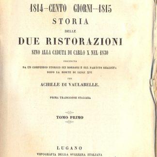 Rivoluzione francese. 1814 - Cento giorni - 1815. Storia delle due ristorazioni sino alla caduta di Carlo X nel 1830.