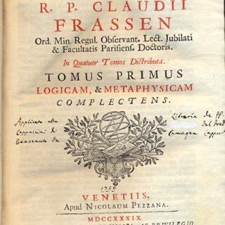 Philosophia acedemica R. P. Claudii Frassen Ord. Min. Regul. ... In quatuor tomos distributa.