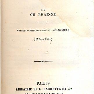 La nouvelle Caledonie. Voyages, missions, moeurs, colonisation (1771 - 1854).