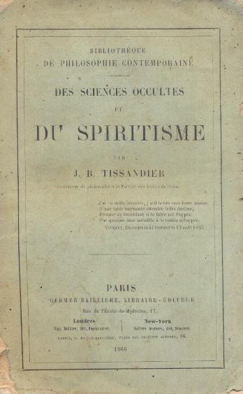 Des sciences occultes et du spiritisme.