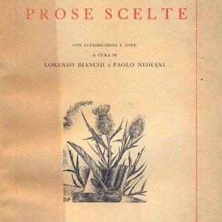 Prose scelte. Con introduzione e note a cura di Lorenzo Bianchi e Paolo Nediani.
