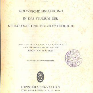 Biolgische einfuhrung in das studium der neurologie und psychopathologie.