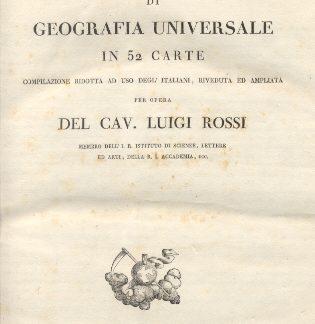 Nuovo Atlante di Geografia Universale. Compilazione ridotta ad uso degl'italiani, riveduta ed ampliata.