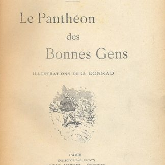 Le Pantheon des Bonnes Gens. Illustrations de G. Conrad.