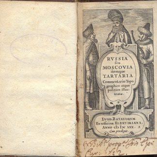 Russia seu Moscovia itemque Tartaria. Commentario Topographico atque politico illustrata.