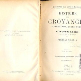 Histoire des Croyances (Curiositès des Lois et Coutumes). Superstitions, Moeurs, Usages et Coutumes.