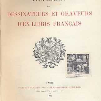 Dictionnaire des Dessinateurs et Graveurs d' Ex - Libris Francais.