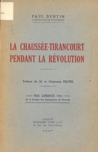 La chaussee tirancourt pendant la revolution. Preface de M. le Chanoine Peltier.