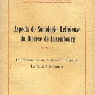 Aspects de Sociologie Religieuse du Diocèse de Luxembourg.