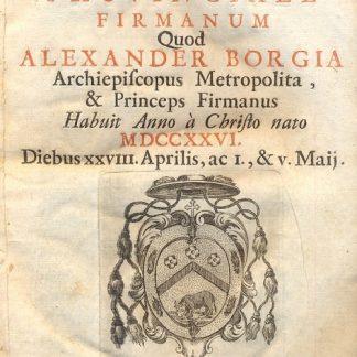 Concilium Provinciale Firmanum. Habuit anno à Christo nato 1726. Diebus XXVIII Aprilis, ac I., & v. Maij.