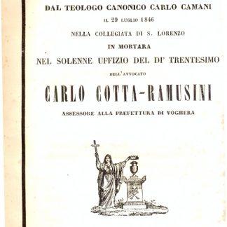 Elogio detto dal Teologo canonico Carlo Camani il 29 Luglio 1846 nella collegiata di S.Lorenzo in Mortara nel solenne uffizio del dì trentesimo dell'avvocato Carlo Cotta-Ramusini assessore alla prefettura di Voghera.