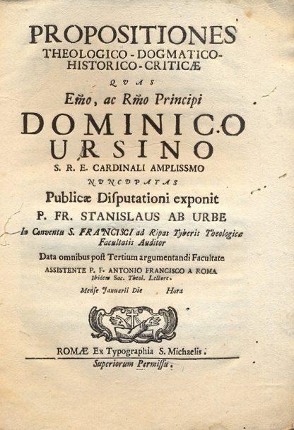 Propositiones Theologico - Dogmatico - Historico - Criticae.