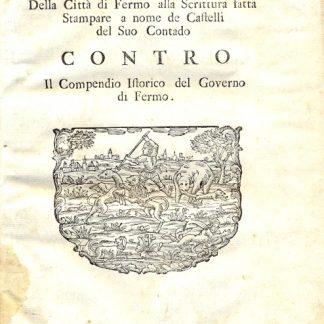 Risposta della Città di Fermo alla Scrittura fatta Stampare a nome de Castelli del Suo Contado CONTRO il Compendio Istorico del Governo di Fermo.