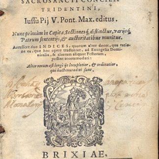 Catechismus ex decreto Sacrosancti Concilii Tridentini Iussu Pij V.Pont.Max. editus. Nunc primum in Capita, Sectionesq, distinctus, varijsq Patrum sententijs , & auctoritatibus munitus..