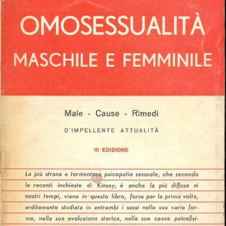 Omosessualità maschile e femminile. Male, cause, rimedi.