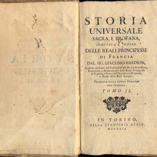 Storia Universale Sacra e Profana, composta d'ordine delle Reali Principesse di Francia. Tradotte dalla lingua francese nell'italiana.