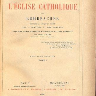 Histoire Universelle de l' Eglise Catholique.