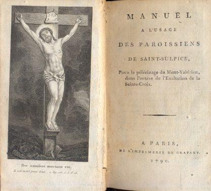 Manuel a l'usage des paroissiens de saint Sulpice, pour le pélérinage du Mont - Valérien, dans l'octave de l'Exaltation de la Sainte - Croix.