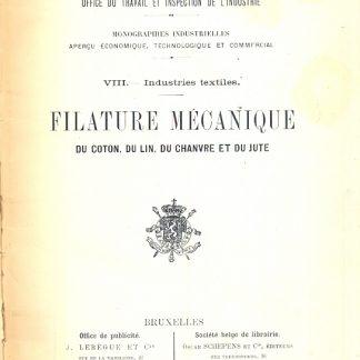 Filature Mecanique du Coton, du Lin, du Chanvre et du Jute.