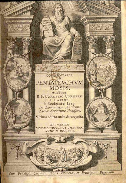 Commentaria in Pentateuchum Mosis. Ultima editio aucta & recognita.