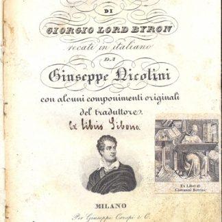 Poemi di Giorgio Lord Byron. Recati in italiano da Giuseppe Nicolini, con alcuni componimenti originali del traduttore.