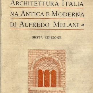 Architettura Italiana antica e moderna.