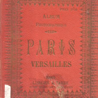Album Photographique. Paris, Versailles.