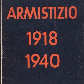 Armistizio 1918 / 1940.