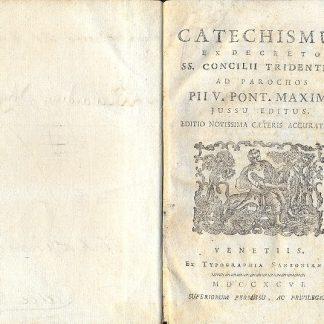 Catechismus Ex Decreto Sacrosancti Concilli Tridentini ad parochos, Pii V. Pont. Max. Jussu editus.