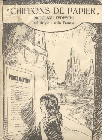 Chiffons de papier. Proclami tedeschi nel Belgio e nella Francia.