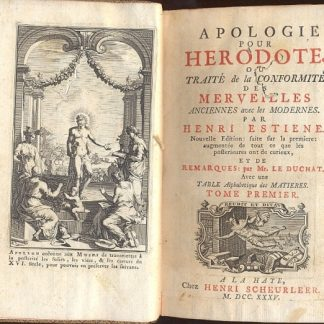 Apologie pour Herodote. Ou Traite de la Conformite des Merveilles anciennes avec les modernes.